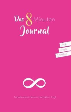 Das 8 Minuten Journal – Manifestiere deinen perfekten Tag! von Zeuner,  Jeannette