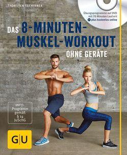 Das 8-Minuten-Muskel-Workout ohne Geräte (mit DVD) von Tschirner,  Thorsten