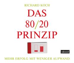 Das 80/20-Prinzip von Koch,  Richard, Pappenberger,  Sebastian