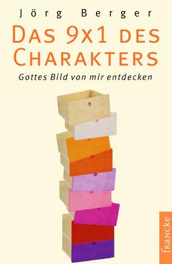 Das 9 x 1 des Charakters von Berger,  Jörg