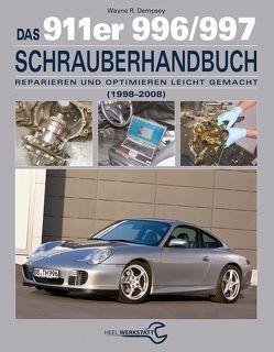 Das 911er 996/997 Schrauberhandbuch (1998–2008) von Dempswy,  Wayne R., Wayne R. Dempswy