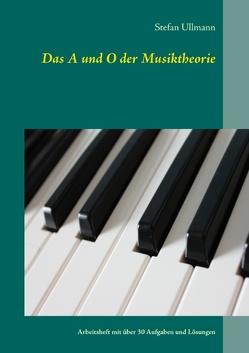 Das A und O der Musiktheorie von Ullmann,  Stefan