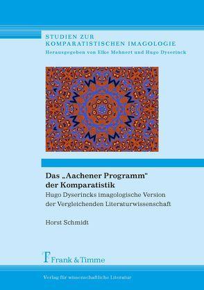 """Das """"Aachener Programm"""" der Komparatistik von Schmidt,  Horst"""