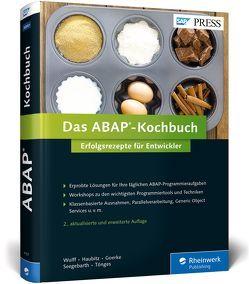 Das ABAP-Kochbuch von Goerke,  Dennis, Haubitz,  Maic, Seegebarth,  Sascha, Tönges,  Udo, Wulff,  Enno