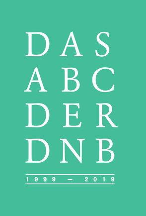 Das Abc der DNB   1999-2019 von Fernau,  Michael, Schwens,  Ute