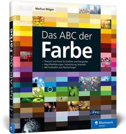 Das ABC der Farbe von Wäger,  Markus