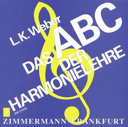Das ABC der Harmonielehre von Weber,  Ludwig Karl
