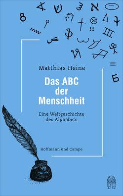 Das ABC der Menschheit von Heine,  Matthias