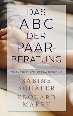 Das ABC der Paarberatung von Marry,  Edouard, Schaefer,  Sabine