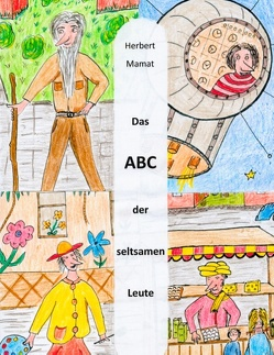 Das ABC der seltsamen Leute von Mamat,  Herbert
