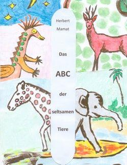 Das ABC der seltsamen Tiere von Mamat,  Herbert