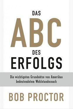 Das ABC des Erfolgs von Proctor,  Bob