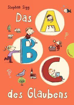 Das ABC des Glaubens von Göhlich,  Susanne, Sigg,  Stephan