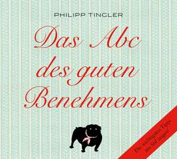 Das ABC des guten Benehmens von Tingler,  Philipp