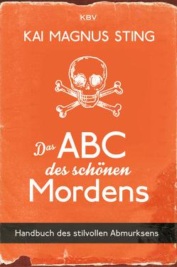 Das ABC des schönen Mordens von Sting,  Kai Magnus