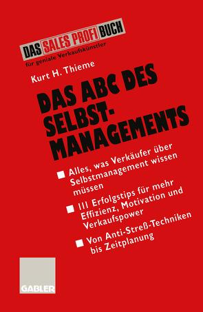 Das ABC des Selbstmanagements von Thieme,  Kurt H.