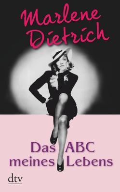 Das ABC meines Lebens von Dietrich,  Marlene