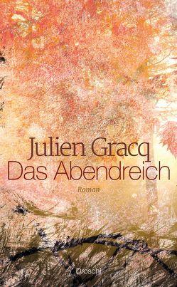 Das Abendreich von Gracq,  Julien, Hornig,  Dieter
