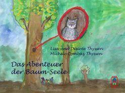 Das Abenteuer der Baum-Seele von Combaz Thyssen,  Michèle, Thyssen,  Désirée, Thyssen,  Lisa