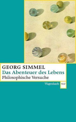 Das Abenteuer des Lebens von Simmel,  Georg