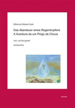 Das Abenteuer eines Regentropfens. A Aventura de um Pingo de Chuva von de Oliveira Frank,  Glória