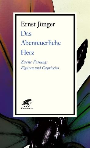 Das Abenteuerliche Herz. Zweite Fassung von Jünger,  Ernst