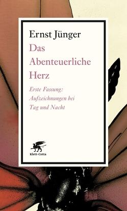 Das Abenteuerliche Herz von Jünger,  Ernst
