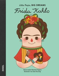 Das abenteuerliche Leben der Frida Kahlo von Becker,  Svenja, Gee Fan Eng, Sánchez Vegara,  Isabel