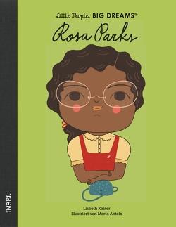 Das abenteuerliche Leben der Rosa Parks von Antelo,  Marta, Becker,  Svenja, Kaiser,  Lisbeth