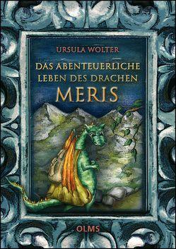 Das abenteuerliche Leben des Drachen Meris von Wolter,  Ursula