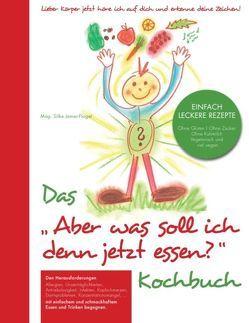 """Das """"Aber was soll ich denn jetzt Essen"""" Kochbuch von Jamer-Flagel,  Silke"""