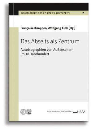 Das Abseits als Zentrum von Fink, Wolfgang, Knopper, Françoise