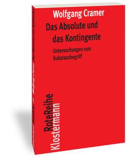 Das Absolute und das Kontingente von Cramer,  Wolfgang, Hindrichs,  Gunnar
