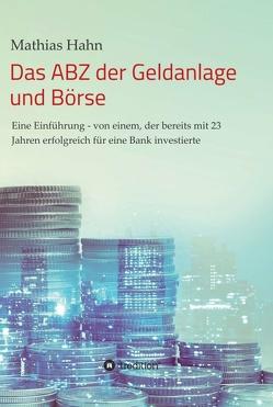 Das ABZ der Geldanlage und Börse von Hahn,  Mathias