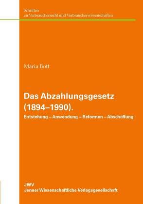 Das Abzahlungsgesetz (1894–1990). von Bott,  Maria