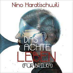 Das achte Leben (Für Brilka) von Haratischwili,  Nino, Nachtmann,  Julia