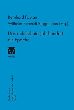 Das achtzehnte Jahrhundert als Epoche von Fabian,  Bernhard, Schmidt-Biggemann,  Wilhelm