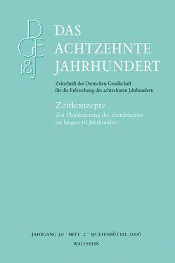 Das achtzehnte Jahrhundert. Zeitschrift der Deutschen Gesellschaft… von Stockhorst,  Stefanie, Zelle,  Carsten