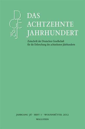 Das achtzehnte Jahrhundert. Zeitschrift der Deutschen Gesellschaft… / Das achtzehnte Jahrhundert 36/1 von Zelle,  Carsten