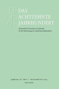 Das achtzehnte Jahrhundert. Zeitschrift der Deutschen Gesellschaft… / Das achtzehnte Jahrhundert 38/1 von Zelle,  Carsten