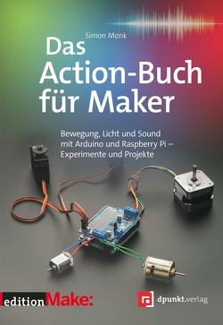 Das Action-Buch für Maker von Gronau,  Volkmar, Monk,  Simon
