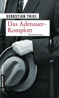 Das Adenauer-Komplott von Thiel,  Sebastian
