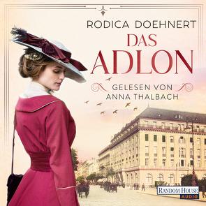 Das Adlon von Doehnert,  Rodica, Thalbach,  Anna