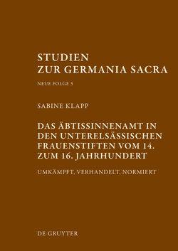 Das Äbtissinnenamt in den unterelsässischen Frauenstiften vom 14. bis zum 16. Jahrhundert von Klapp,  Sabine