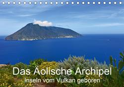 Das Äolische Archipel – Inseln vom Vulkan geboren (Tischkalender 2021 DIN A5 quer) von Brigitte Deus-Neumann,  Dr.