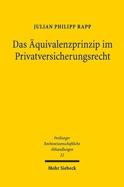Das Äquivalenzprinzip im Privatversicherungsrecht von Rapp,  Julian Philipp