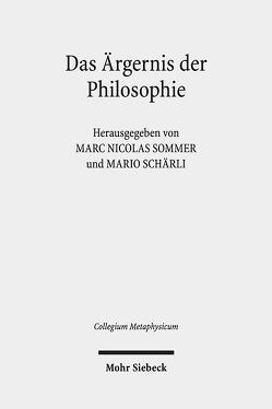 Das Ärgernis der Philosophie von Schärli,  Mario, Sommer,  Marc Nicolas