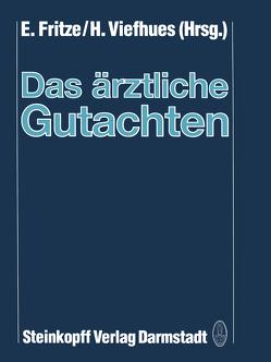 Das ärztliche Gutachten von Fritze,  E., Viefhues,  H.