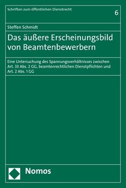 Das äußere Erscheinungsbild von Beamtenbewerbern von Schmidt,  Steffen