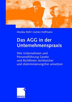 Das AGG in der Unternehmenspraxis von Hoffmann,  Jochen, Rühl,  Monika